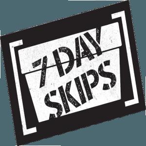 7 day Skips